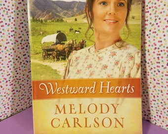 Westward Hearts by Melody Carlson