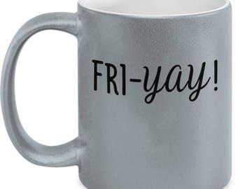 Fri-Yay! Mug - High Quality Cute Metallic Silver & Black Ceramic 11 oz Mug - TGIF Friday Work Office Boss Secretary Gift