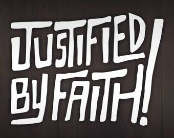 Justified by Faith! (Romans 5:1) | Vinyl Decal