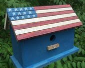 Primitive Flag Birdhouse,  Red White and Blue Bird House, Wooden birdhouse Hanging Birdhouse, Outdoor Birdhouse, Handmade Birdhouse.