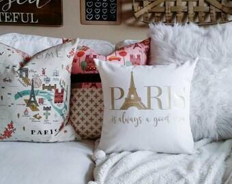 Paris is always a good idea Pillow Cover- fits a 16 x 16 pillow form