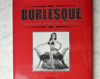 Burlesque Book, History of Burlesque, Burlesque Dancers, Coffee Table Book, Risque Dancers, History of Striptease,
