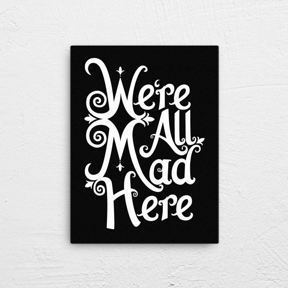 Were All Mad Here Canvas | Alice in Wonderland | Multiple Size Options