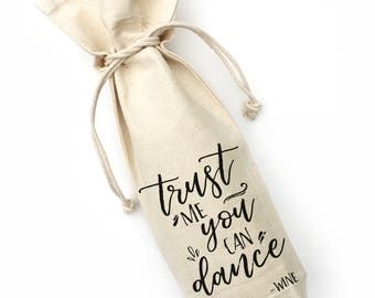 wine bag, trust me you can dance, canvas wine bag, wine gift, hostess gift, housewarming present, birthday gift, wine gift