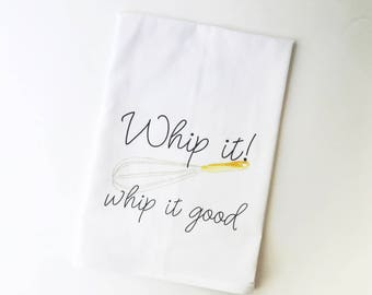 Whip it, Whip it Good   Flour Sack Towel   Gifts under 10