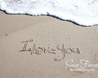 I Love You in the Sand 5x7 8x10 Printed fine art photo Names in Sand Beach Writing