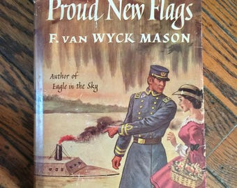Vintage 1951 Proud New Flags F. Van Wyck Mason Book