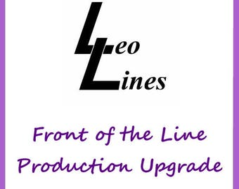 FRONT of the LINE Production Upgrade - Get your item moved all the way to the front of the production line