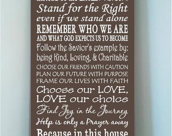 Thomas S Monson quotes wooden 10x24 sign -In this house we choose the harder right instead of the easier wrong we stand for the right..