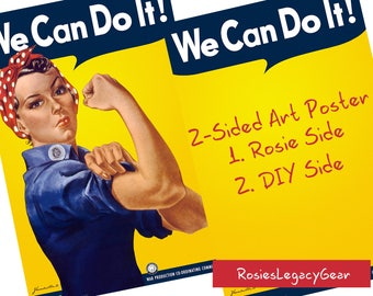 """Rosie the Riveter Print--Two Sides Rosie Side and DIY Side: Rosie """"We Can Do It!"""" Side  AND DIY """"You the Riveter"""" Side. Be a Star. RtR-3"""