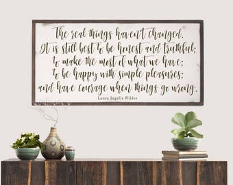 Laura Ingalls Wilder Quote, Real Things Haven't Changed, Inspirational Wood Sign, Inspired Wall Art, Rustic Wood Sign, Farmhouse Decor