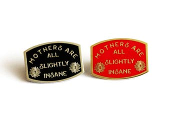 Mothers are all Slightly Insane 1.25 inch The Catcher in the Rye Black Silver. Red Gold hard enamel, book lover, literary gifts