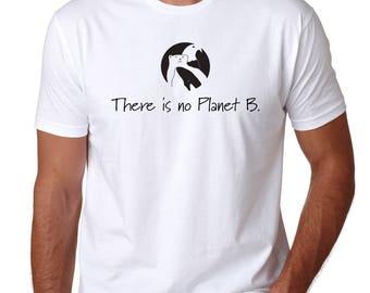 There is No Planet B. T-Shirt for men/ mens t-shirt / Inspirational Shirt /Gift for men/ Environment Shirt