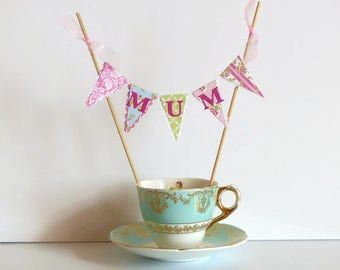 Tea Party Cake Bunting Topper for Mums Birthday or Mothers Day - Floral Pink, Green, Blue