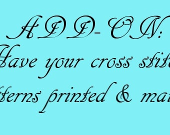 ADD-ON: Have your cross stitch patterns printed and mailed to you! (Cannot be purchased without pattern!)