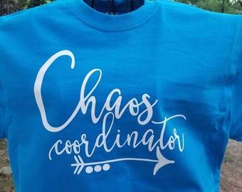 Chaos coordinator T Shirt. Adult chaos coordinator t shirt