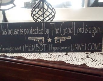 Personalized Gun Sign, Father's day, 5th Ammendment Sign, Custom Established Sign, This House Is Protected By The Good Lord and a gun sign