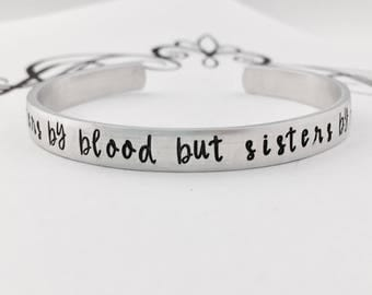 not sisters by blood but sisters by heart - Hand Stamped Bracelet - Best Friend - Unbiological Sister - Bridesmaid Gift - Bestie - BFF
