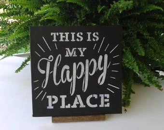 My Happy Place canvas art shelf sign, with easel, mantel decor, housewarming gift, positive vibes, inspirational