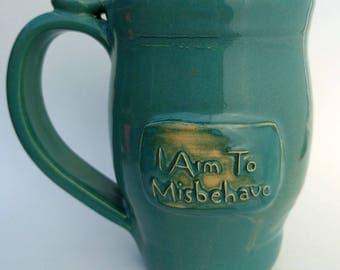 I Aim to Misbehave, Dark Teal, #8, 14oz
