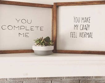 You complete me Rustic Wood Sign / Wall Art / Wall Decor