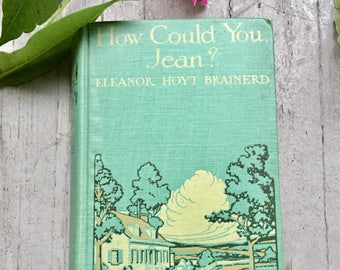 How Could You, Jean? Charming Vintage Book, Cottage Scene on Cover, Eldred NY Sunshine Hall Green Blue Gift for Jean, Collection Book Stack,