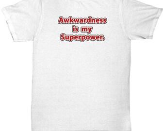 Awkwardness is my Superpower Shirt Nerd Gift Geek Dork Nerdy Awkward