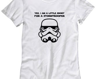 Short for a Stormtrooper Funny Gift for Star Wars Fan Shirt Hilarious