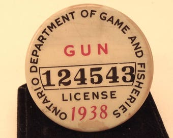 c1938 Ontario Department of Game and Fisheries Gun License Badge, Hard to Find in this Condition