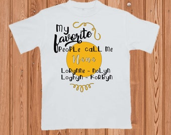 Semi-Custom My favorite People call me... T shirt (Any title available)