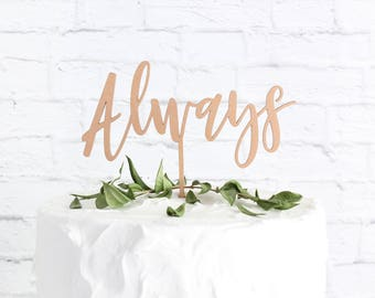 Always Wedding Cake Topper, Wedding Cake Topper, Always Cake Topper, Rustic Cake Topper, Custom Cake Topper, DIY Cake Topper