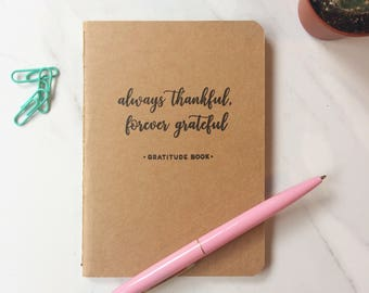 Gratitude Journal - Always thankful, forever grateful