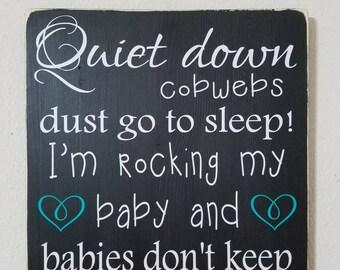 Quiet down cobwebs wood sign
