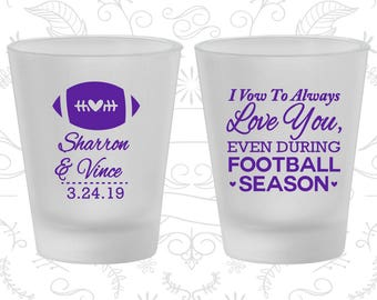 Frosted Shot Glasses, Custom Shot Glasses, I Vow to Always Love You, Even During Football Season, Football Wedding, Frosted Glassware (C302)