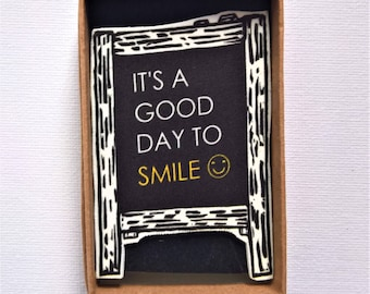 It's A Good Day To Smile (Black & Yellow) Printed Badge