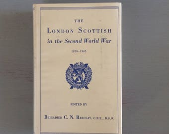 THE LONDON SCOTTISH in the Second World War