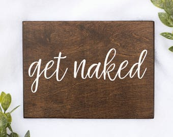 Get Naked Sign, Get Naked, Get Naked Wood Sign, Rustic Bathroom Wall Decor, Rustic Bathroom Decor, Farmhouse Bathroom Decor, Wooden Signs