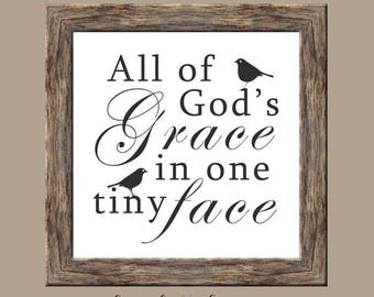 All of God's grace in one tiny face farmhouse style printable,baby shower gift,nursery print, newborn quote