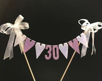 30th Birthday Cake topper, cake bunting, cake banner, cake flags for milestone birthday eith pink glitter hearts & white lace hearts