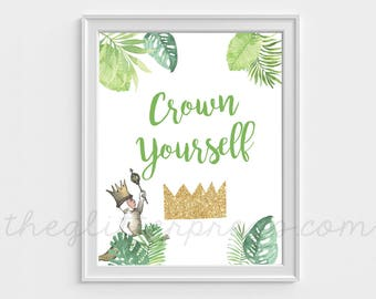 """Crown Yourself, 8""""x10"""" and 7""""x5"""" Where the Wild Things Are Birthday Printable Party Sign Decor, Wild One, baby shower, INSTANT DOWNLOAD"""