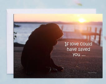 Pet Sympathy Card - If Love Could Have Saved You - Pug Sympathy Card by Pugs and Kisses