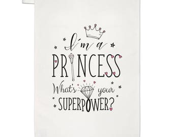 I'm A Princess What's Your Superpower Tea Towel Dish Cloth
