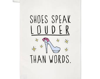 Shoes Speak Louder Than Words Tea Towel Dish Cloth