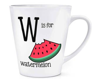 Letter W Is For Watermelon 12oz Latte Mug Cup