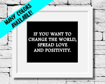 Change Quotes, Show Love Quotes, Make a Difference Quotes, Positivity Quotes, Make a Difference Quote Print, Make a Difference, Love Quotes