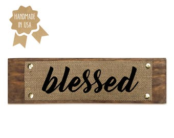 Blessed - WOOD SIGN - Handmade in USA  - Christian Wall Decor