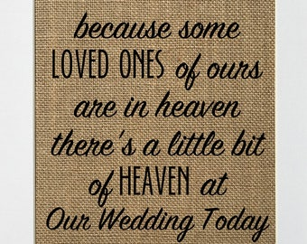 UNFRAMED Because Some Loved Ones of Ours Are In Heaven / Burlap Print Sign 5x7 8x10 / Rustic Vintage Wedding Decor Love House Sign