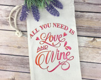 All You Need is Love and Wine - Wine Quote on Wine Tote / Bag - Perfect Hostess Gift!
