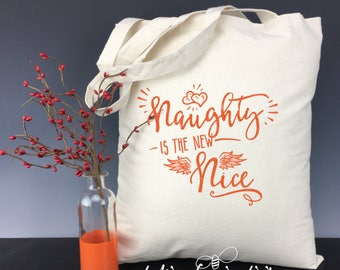 Naughty is the New Nice ....  Light Weight Tote Bag