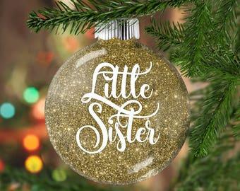 Little Sister Glitter Ornament,  Shatter Resistant Glass, Glittered Bauble, Glitter Art Decoration for Younger Sister, Holiday Gift Sister